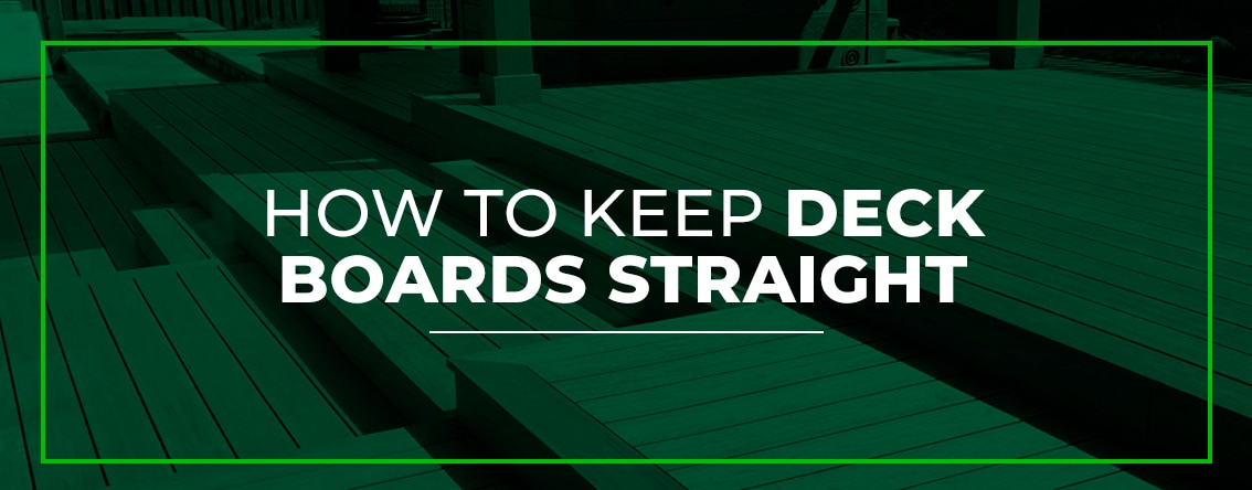 How to Keep Deck Boards Straight