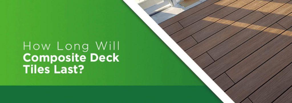 how long will composite deck tiles last header