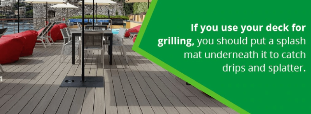 if you use your deck for grilling